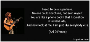 used to be a superhero. No one could touch me, not even myself. You ...