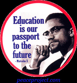 Education Is Our Passport To The Future - Malcom X - Button
