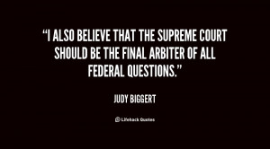 ... , Also believe that the Supreme Court should be the final arbiter