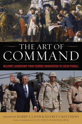 ... of Command: Military Leadership from George Washington to Colin Powell