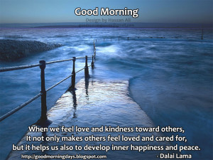 When You Feel Love and Kindness Towards Others ~ Good Day Quote