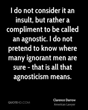 do not consider it an insult, but rather a compliment to be called ...