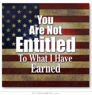 Quotes You Are Not Entitled