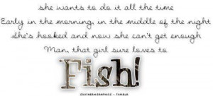 fishing quotes | fishing = love | Quotes