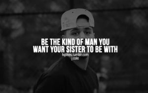 family, hqlines, j cole, life, love, quotes, sayings, sister