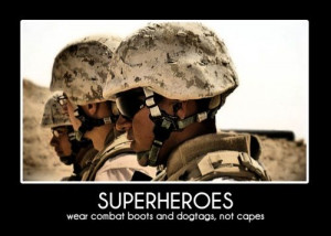 ... Military moments / Superheroes wear combat boots and dog tags, not
