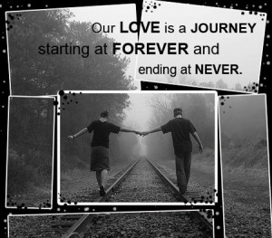 love quote 3 our love is a journey starting at forever and ending at ...