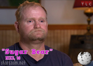 ... Thompson's dad Sugar Bear Mike Thompson from Here Comes Honey Boo Boo