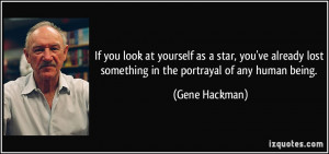 More Gene Hackman Quotes