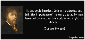 No one could have less faith in the absolute and definitive importance ...