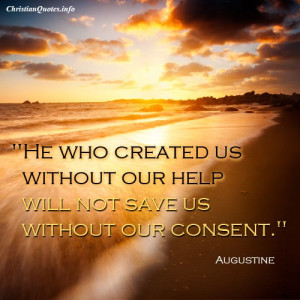 Augustine Quote – He Who Created