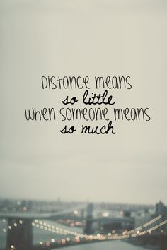and a half years spent with the man of my dreams, and this quote ...