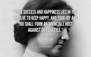 File Name : quote-Helen-Keller-your-success-and-happiness-lies-in-you ...