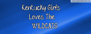 Kentucky Girls Loves The WILDCATS Profile Facebook Covers
