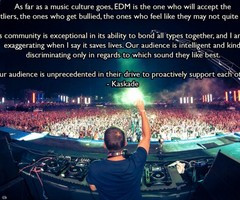 Kaskade EDM Quotes