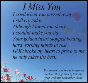 miss you i cried when you passed away i still cry today although i ...