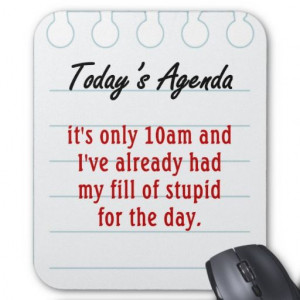 Tired of dealing with stupid people mouse pad In our offer link above ...