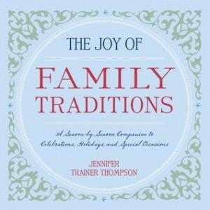 The Joy of Family Traditions: A Season-by-Season Companion to ...