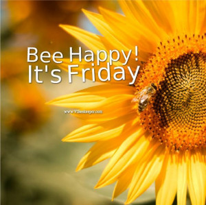 Bee Happy -- It's Friday, originally appeared posted on our Facebook ...