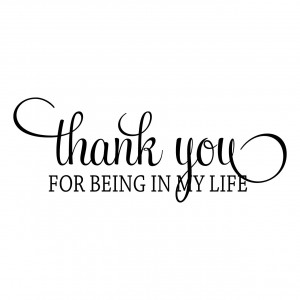 Details about THANK YOU FOR BEING IN MY LIFE QUOTE WALL ART STICKER ...
