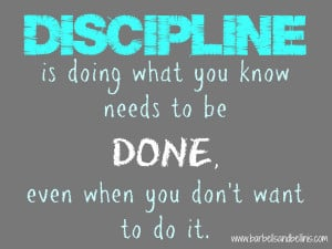 MOTIVATIONAL WALLPAPER ON DISCIPLINE : DOING WHAT YOU KNOW NEEDS TO BE ...