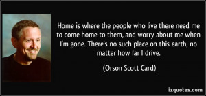 Home is where the people who live there need me to come home to them ...