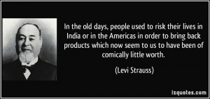 famous quotes of levi strauss levi strauss photos levi strauss quotes