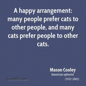 ... people prefer cats to other people, and many cats prefer people to