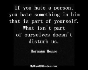Hate Quotes For Him You hate something in him that