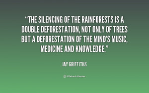 quote-Jay-Griffiths-the-silencing-of-the-rainforests-is-a-183387_1.png
