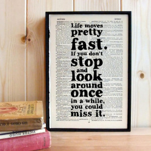 Inspirational Quote Life Moves Pretty Fast Ferris Bueller framed art ...
