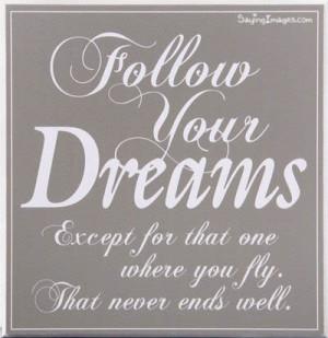 Dream Quote : Follow Your Dreams