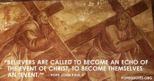 ... called-to-become-an-echo-of-the-event-of-christ-pope-john-paul-ii.jpg