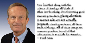 Related Pictures todd akin quote quot