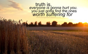 Truth is everyone is gonna hurt you quote