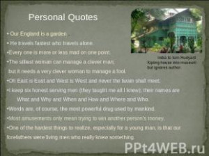 Personal Quotes Our England is a garden . He travels fastest who ...