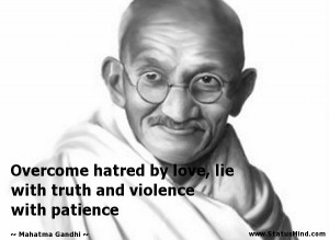 ... and violence with patience - Mahatma Gandhi Quotes - StatusMind.com