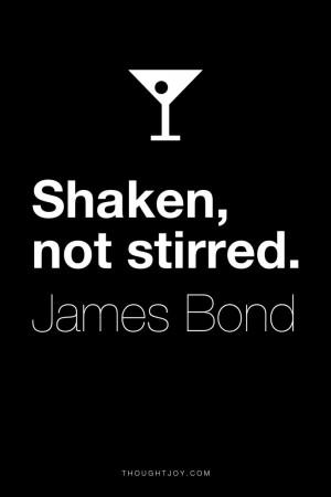 "stirred."" ― James Bond #quote #quotes #design #art #poster #bond ..."
