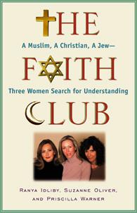 The Faith Club: A Muslim, a Christian, a Jew?Three Women Search for ...