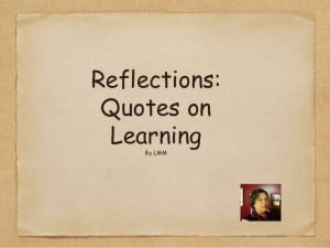 Reflection on quotes on learning