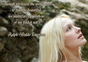 Through We travel The World Over to find Beautiful ~ Beauty Quote