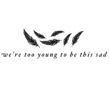 feathers, quote, quotes, sad, young