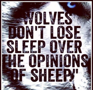 Wolves and wolf quotes and sheep quotes and quotes and badass quotes ...