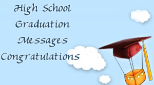 High School Graduation Congratulations Message