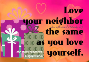 Love your neighbor free christian bible verses cards for facebook ...