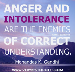 Anger quotes - Anger and intolerance are the enemies of correct ...