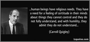 human beings have religious needs. They have a need for a feeling of ...