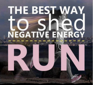 RUN: The best way to shed negative energy