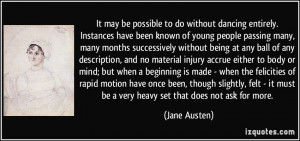 It may be possible to do without dancing entirely. Instances have been ...