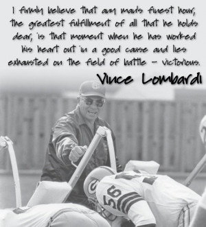 Vince Lombardi Quotes (series)…to core of character Coach Lombardi ...